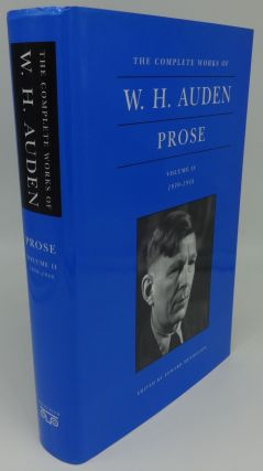 THE COMPLETE WORKS OF W. H. AUDEN PROSE Volume two 1939-1948. Edward Mendelson