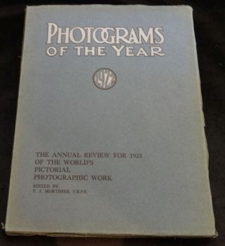 PHOTOGRAMS OF THE YEAR 1922. The Annual Review for 1923 of the Worlds Photographic Work. F. J....