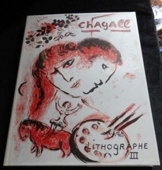 THE LITHOGRAPHS OF CHAGALL 1962-1968. Marc Chagall