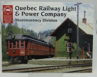 QUEBEC RAILWAY LIGHT & POWER COMPANY: Montmorency Division. J. R. Thomas Grumley.