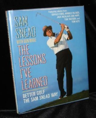 THE LESSONS I'VE LEARNED. Sam Snead, Don Wade