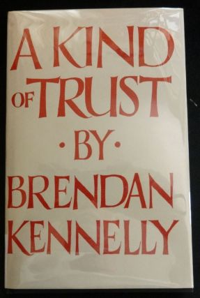 A KIND OF TRUST. Brendan Kennelly.
