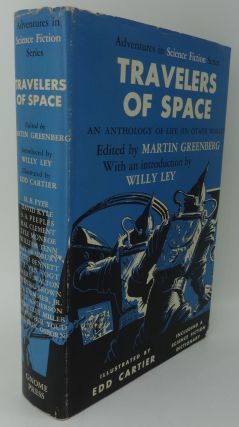 TRAVELERS OF SPACE. Martin Greenberg, Willy Ley, Edd Cartier