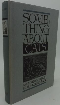 SOMETHING ABOUT CATS AND OTHER PIECES. H. P. Lovecraft