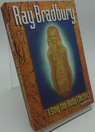 I SING THE BODY ELECTRIC (SIGNED). Ray Bradbury.
