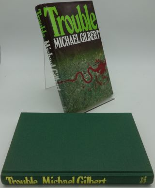 TROUBLE (SIGNED). Michael Gilbert.
