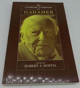 THE CAMBRIDGE COMPANION TO GADAMER. J. Dostal