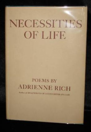 NECESSITIES OF LIFE. Adrien Rich