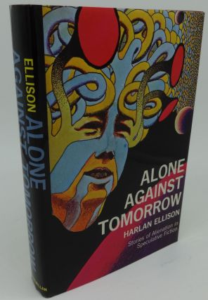 ALONE AGAINST TOMORROW (SIGNED TWICE). Harlan Ellison.
