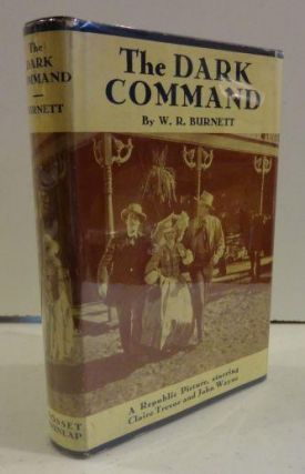THE DARK COMMAND. W. R. Burnett