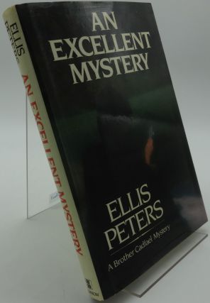AN EXCELLENT MYSTERY. Ellis Peters