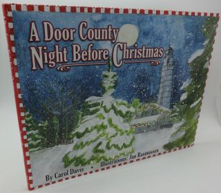 A DOOR COUNTY NIGHT BEFORE CHRISTMAS [SIGNED BY AUTHOR & ILLUSTRATOR]. Carol Davis with, Jan...