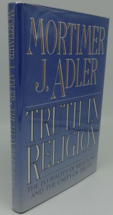 TRUTH IN RELIGION (SIGNED). Mortimer J. Adler