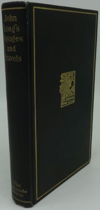 JOHN LONG'S VOYAGES AND TRAVELS IN THE YEARS 1768-1788. Mil Milton Quaife