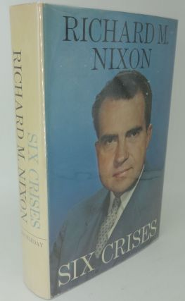 SIX CRISES (SIGNED/INSCRIBED). Richard M. Nixon