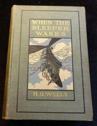 WHEN THE SLEEPER WAKES. H. G. Wells.