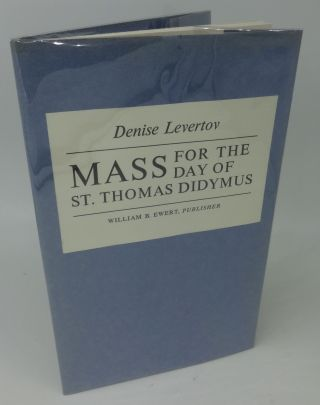 MASS FOR THE DAY OF ST. THOMAS DIDYMUS. Denise Levertov