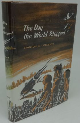 THE DAY THE WORLD STOP. Stanton A. Coblentz