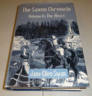 The Saxon Chronicle: Vol. 2 The Heirs. Jane Ellen Swan