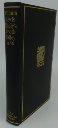DEATH VALLEY IN 49. William L. Manly, Milo Milton Quaife