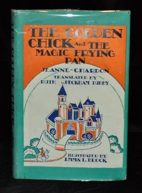 THE GOLDEN CHICK AND THE MAGIC FRYING PAN. Jeanne Chardon