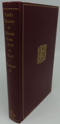 FORD'S HISTORY OF ILLINOIS FROM 1818 TO 1847 (Volume Two). Thomas Ford