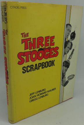 THE THREE STOOGES SCRAPBOOK. Jeff Lenburg, Joan Howard Maurer, Gregg Lenburg