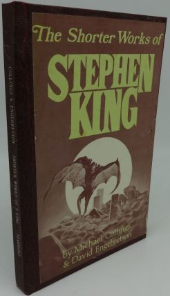 THE SHORTER WORKS OF STEPHEN KING. Michael Collings, David Engebretson, Stephen King