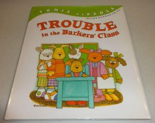 Trouble in the Barkers' Class (Barker Twins). Tomie dePaola.