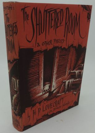 THE SHUTTERED ROOM AND OTHER PIECES. H. P. Lovecraft