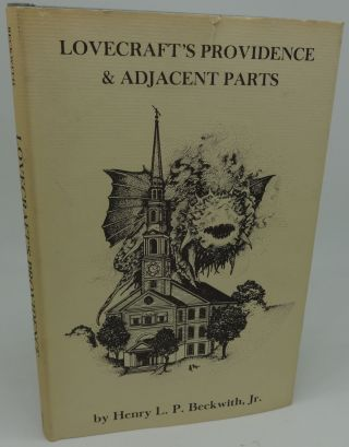 LOVECRAFT'S PROVIDENCE & ADJACENT PARTS. Henry L. P. Beckwith Jr