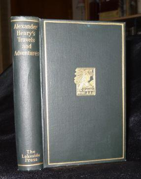 ALEXANDER HENRY'S TRAVELS AND ADVENTURES IN THE YEARS 1760 - 1776. Milo Milton Quaife