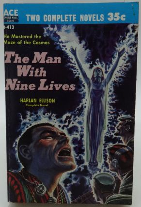 THE MAN WITH NINE LIVES and A TOUCH OF INFINITY (Ace D-413). Harlan Ellison.
