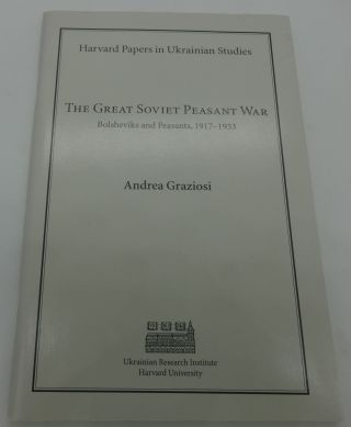 THE GREAT SOVIET PEASANT WAR [Bolsheviks and Peasants, 1917-1933]. Andre3a Graziosi