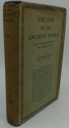THE END OF THE ANCIENT WORLD and the Beginnings of The Middle Ages. Ferdinand Lot.
