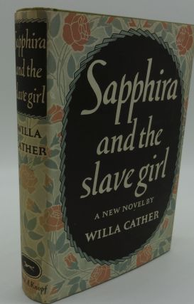 SAPPHIRA AND THE SLAVE GIRL (COMPLIMENTARY ADVANCE COPY). Willa Cather
