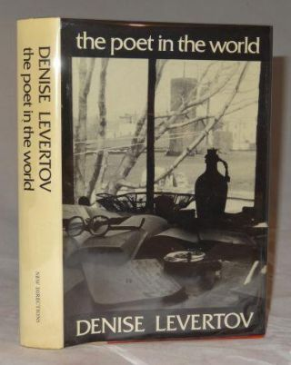 THE POET IN THE WORLD (SIGNED). Denise Levertov