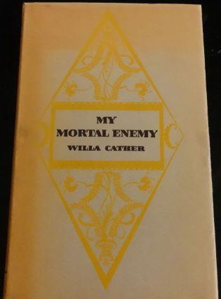 MY MORTAL ENEMY. Willa Cather.