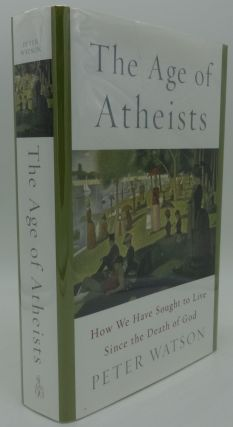 THE AGE OF ATHEISTS. Peter Watson