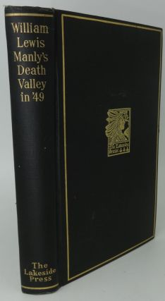 DEATH VALLEY IN 49. William L. Manly, Milo Quaife