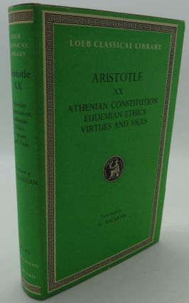 ARISTOTLE XX: THE ATHENIAN CONSTITUTION, THE EUDEMIAN ETHICS ON VIRTUES AND VICES. Aristotle, M....