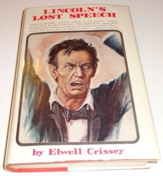 LINCOLN'S LOST SPEECH. Elwell Crissey.
