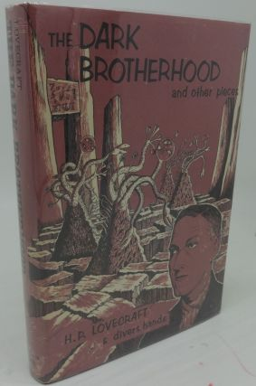 THE DARK BROTHERHOOD AND OTHER PIECES. H. P. Lovecraft