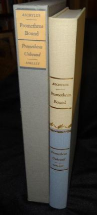 AESCHYLUS: PROMETHEUS BOUND; SHELLEY: PROMETHEUS UNBOUND. Aeschylus, Shelley