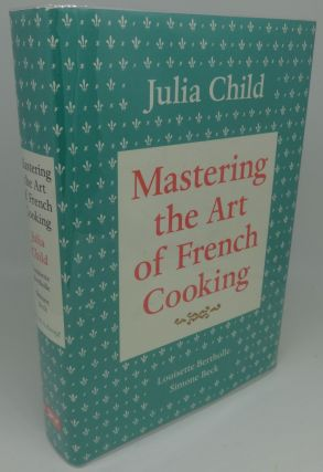 MASTER THE ART OF FRENCH COOKING. Julia Child