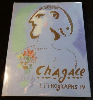 THE LITHOGRAPHS OF CHAGALL 1969 - 1973 Volume IV