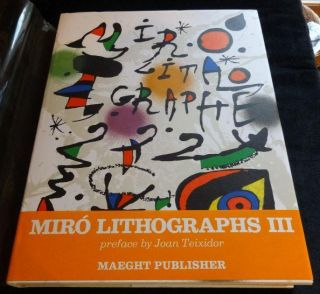 JOAN MIRO: LITHOGRAPHE III - 1964-1969 - WITH SIX ORIGINAL LITHOGRAPHS. JOAN, Joan Teixidor, MIRO.