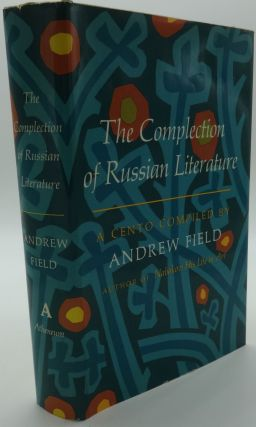 THE COMPLECTION OF RUSSIAN LITERATURE. Andrew Field