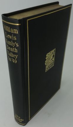 DEATH VALLEY IN 49. William L. Manly and, Milo Milton Quaife