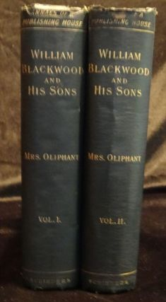 WILLIAM BLACKWOOD AND HIS SONS (Two Vols